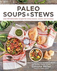 Paleo Soups & Stews by Simone Miller