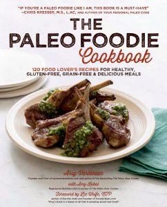 The Paleo Foodie Cookbook by Arsy Vartanian
